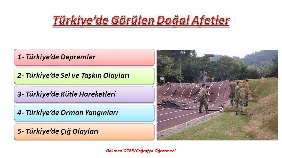 c- Güneydoğu Anadolu Deprem Kuşağı Gökmen ÖZER/Coğrafya Öğretmeni