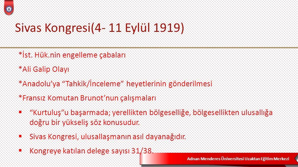Adnan Menderes Üniversitesi Uzaktan Eğitim Merkezi Sivas Kongresi(4- 11 Eylül 1919) *İst.