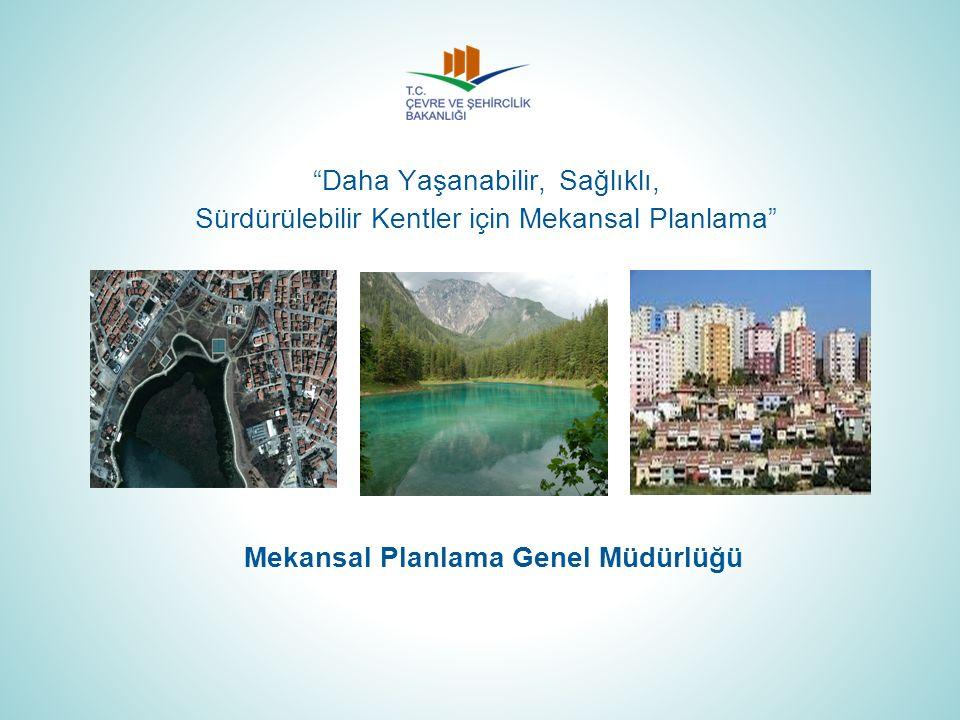 """Mekansal Planlama Genel Müdürlüğü """"Daha Yaşanabilir, Sağlıklı, Sürdürülebilir Kentler için Mekansal Planlama"""""""