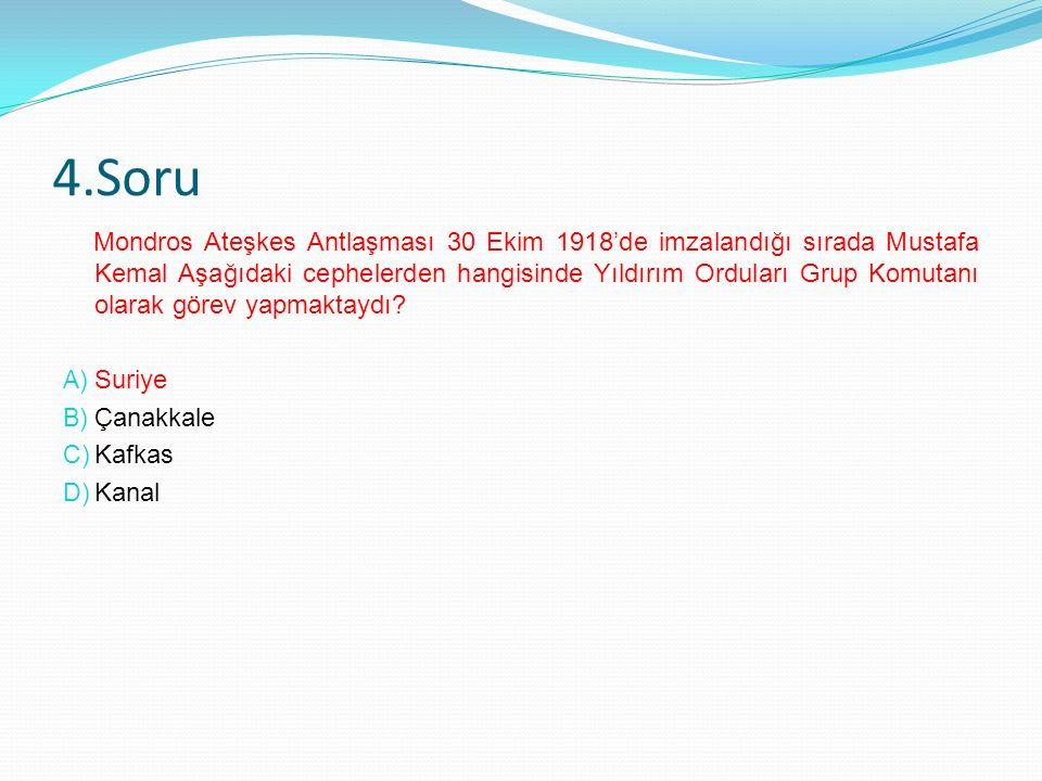 4.Soru Mondros Ateşkes Antlaşması 30 Ekim 1918'de imzalandığı sırada Mustafa Kemal Aşağıdaki cephelerden hangisinde Yıldırım Orduları Grup Komutanı olarak görev yapmaktaydı.