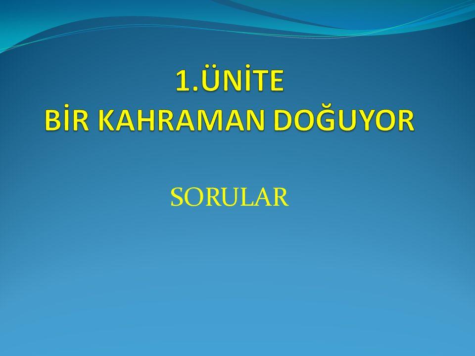 10.Soru Osmanlı Devleti I. Dünya Savaşı'na girerken, Almanya'nın gücünden yararlanmak istemiştir.