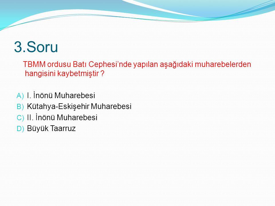2.Soru TBMM aşağıdaki savaşlardan hangisinin sonucunda Mustafa Kemal'i ilk defa Başkomutanlık görevine getirmiştir .