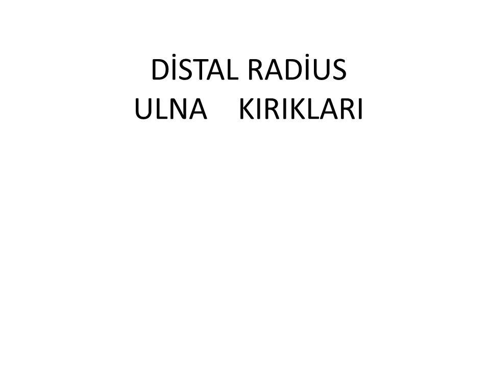 DİSTAL RADİUS ULNA KIRIKLARI