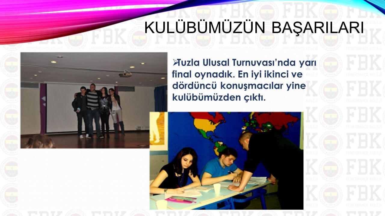  Tuzla Ulusal Turnuvası'nda yarı final oynadık. En iyi ikinci ve dördüncü konuşmacılar yine kulübümüzden çıktı. KULÜBÜMÜZÜN BAŞARILARI