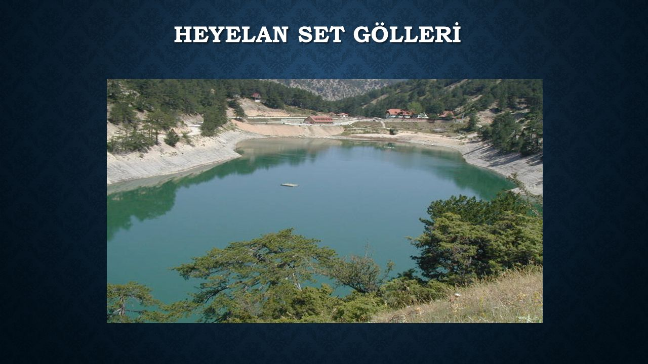 HEYELAN SET GÖLLERİ