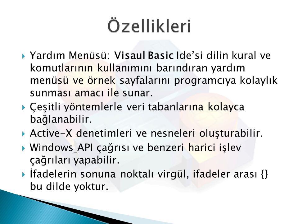  Yardım Menüsü: Visaul Basic Ide'si dilin kural ve komutlarının kullanımını barındıran yardım menüsü ve örnek sayfalarını programcıya kolaylık sunmas