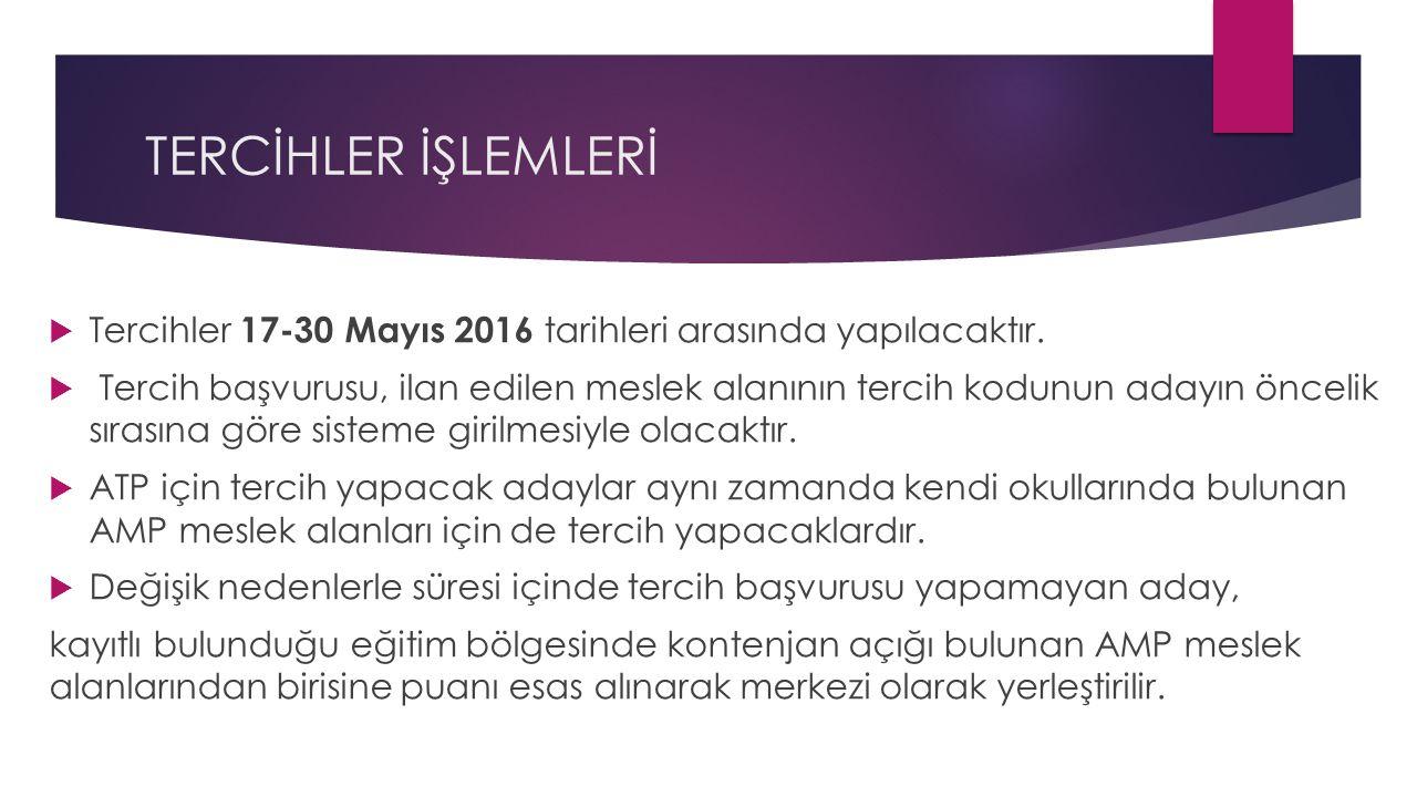 TERCİHLER İŞLEMLERİ  Tercihler 17-30 Mayıs 2016 tarihleri arasında yapılacaktır.