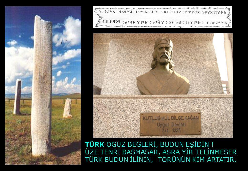 TÜRK OGUZ BEGLERİ, BUDUN EŞİDİN .