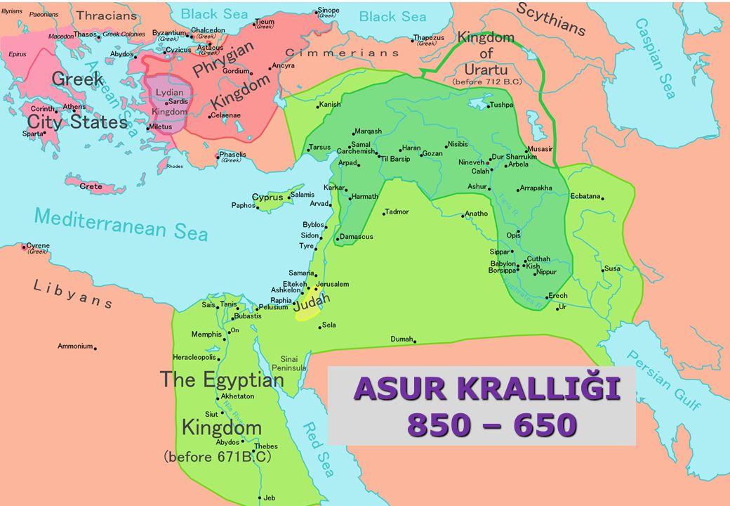 ASUR KRALLIĞI ASUR KRALLIĞI 850 – 650 850 – 650