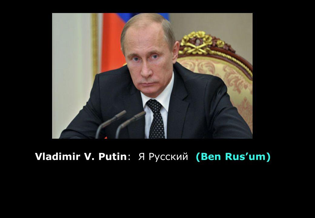 Vladimir V. Putin: Я Русский (Ben Rus'um)