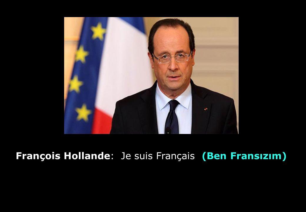 François Hollande: Je suis Français (Ben Fransızım)