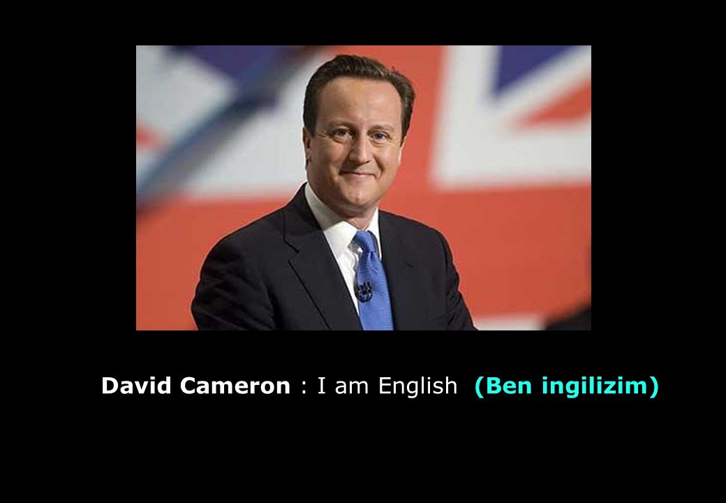 David Cameron : I am English (Ben ingilizim)