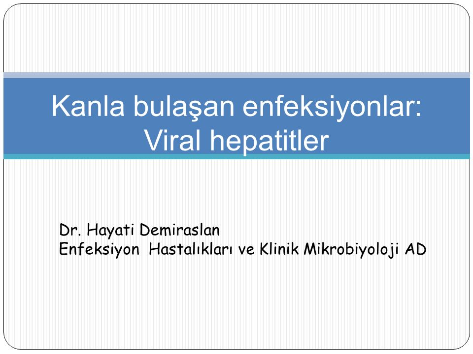 Kanla bulaşan enfeksiyonlar: Viral hepatitler Dr.