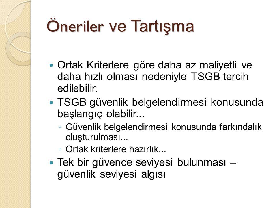 Öneriler ve Tartışma Ortak Kriterlere göre daha az maliyetli ve daha hızlı olması nedeniyle TSGB tercih edilebilir.