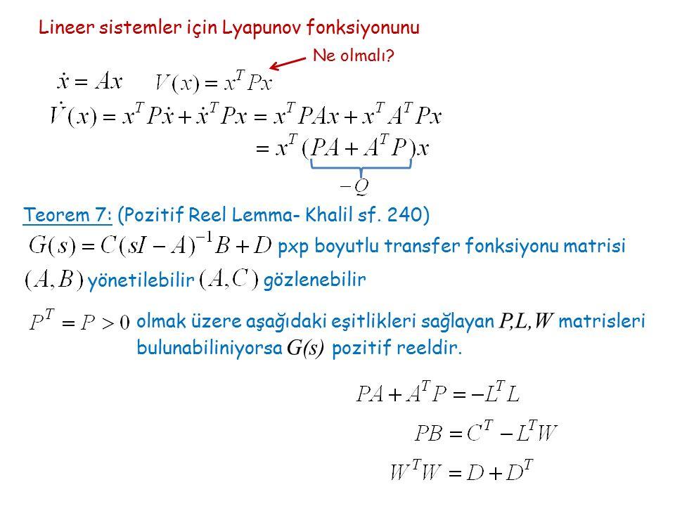 Lineer sistemler için Lyapunov fonksiyonunu Ne olmalı.