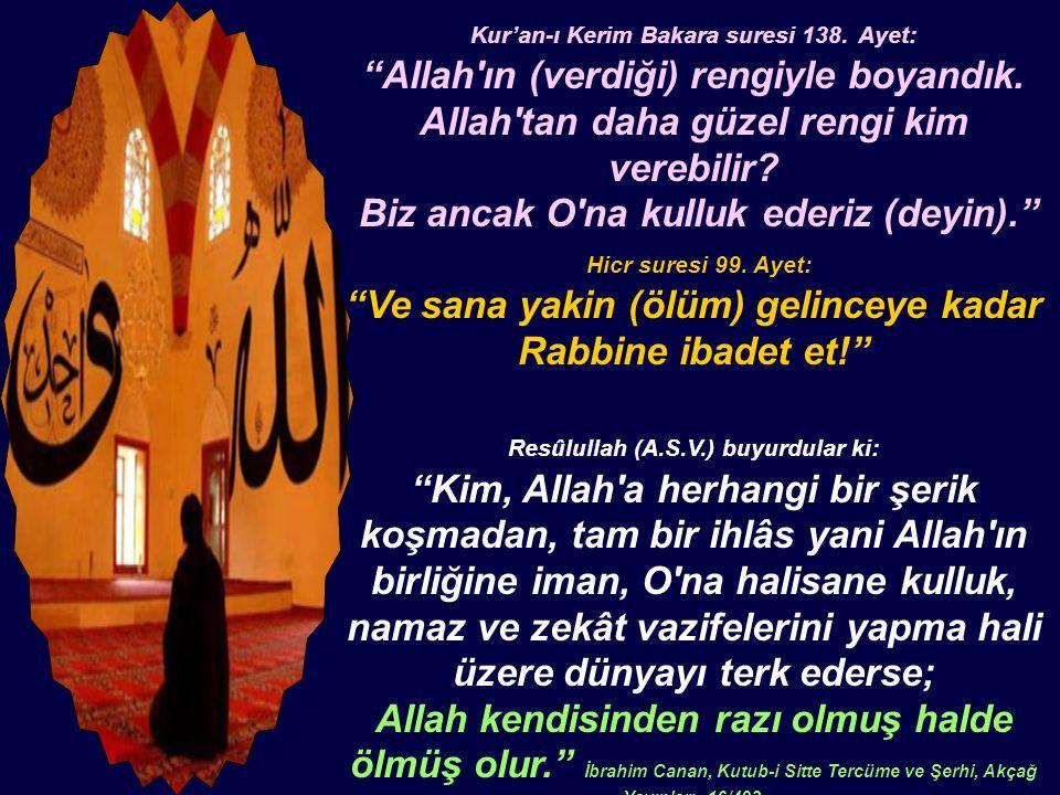 Kur'an-ı Kerim Bakara suresi 138. Ayet: Allah ın (verdiği) rengiyle boyandık.