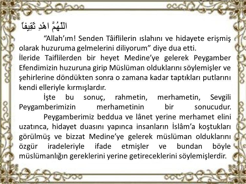 اللّهُمَّ اهْدِ ثَقِيفاً Allah'ım.