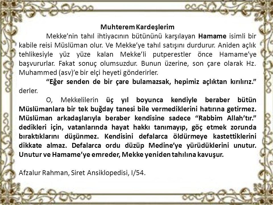 Muhterem Kardeşlerim Mekke'nin tahıl ihtiyacının bütününü karşılayan Hamame isimli bir kabile reisi Müslüman olur.