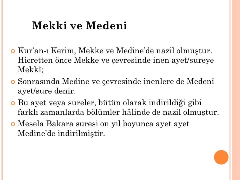 Mekki ve Medeni Kur'an-ı Kerim, Mekke ve Medine'de nazil olmuştur.