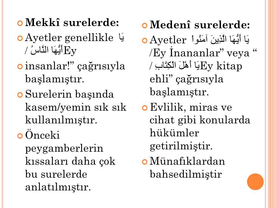 Mekkî surelerde: Ayetler genellikle يَا أَيُّهَا النَّاسُ /Ey insanlar! çağrısıyla başlamıştır.