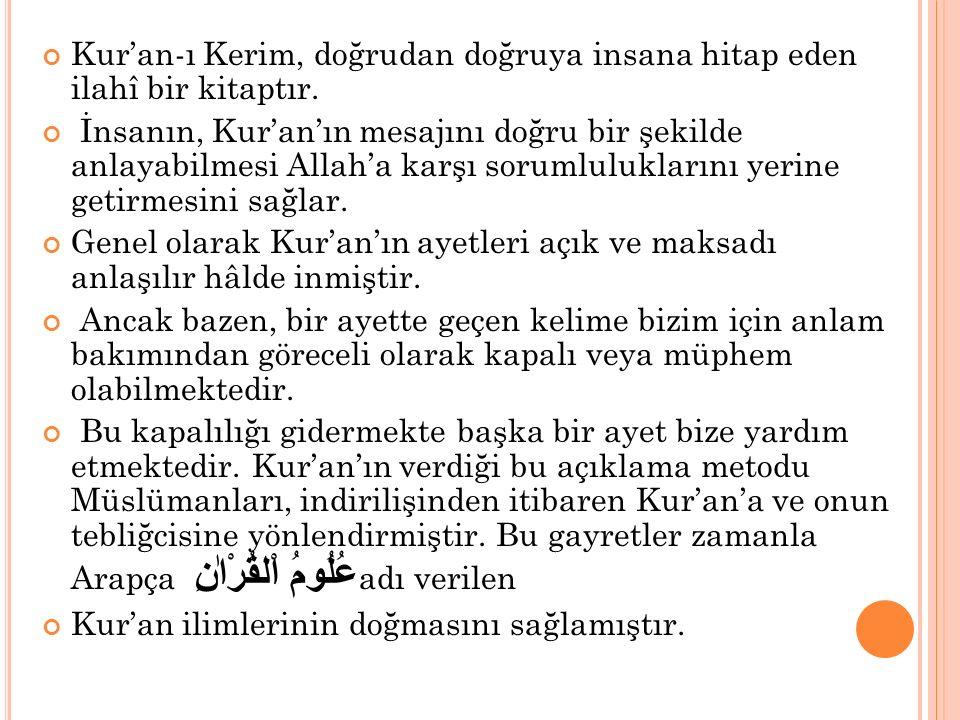Kur'an-ı Kerim, doğrudan doğruya insana hitap eden ilahî bir kitaptır.