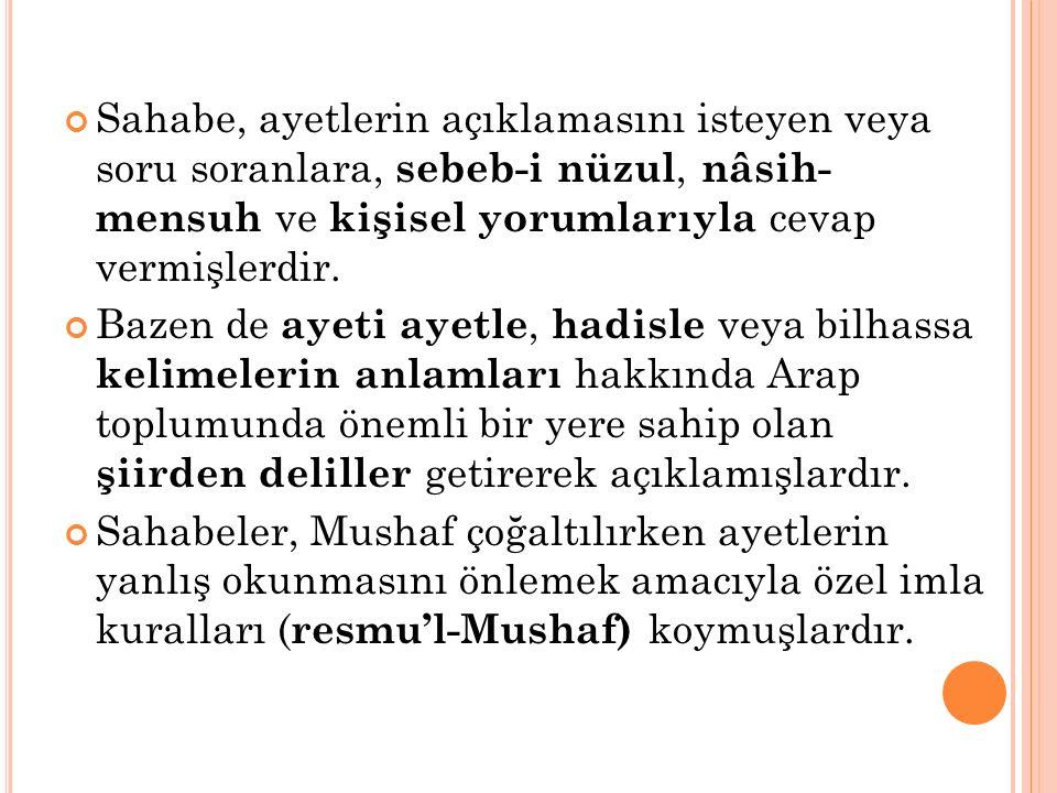 İslam coğrafyası genişledikçe Kur'an'ı anlamak için daha fazla çaba harcamak gerekmiştir.