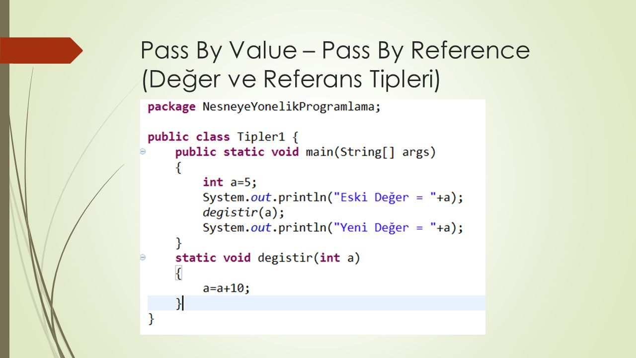 Pass By Value – Pass By Reference (Değer ve Referans Tipleri)