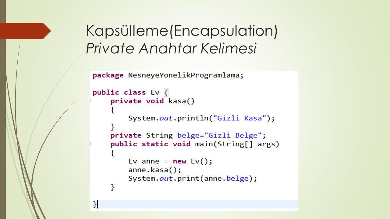 Kapsülleme(Encapsulation) Private Anahtar Kelimesi
