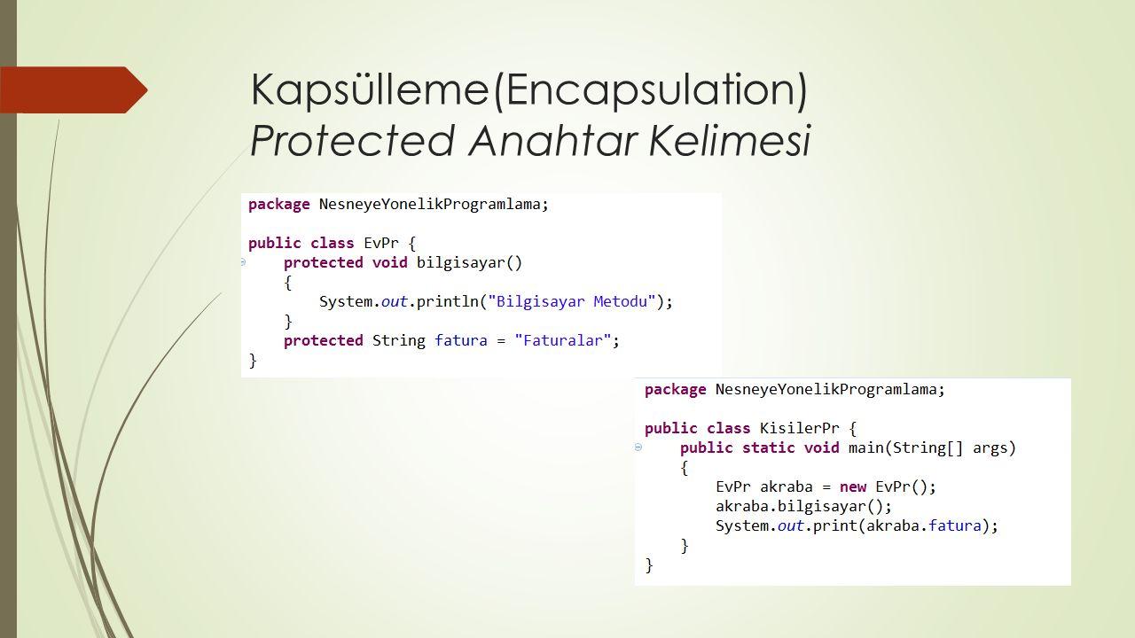 Kapsülleme(Encapsulation) Protected Anahtar Kelimesi
