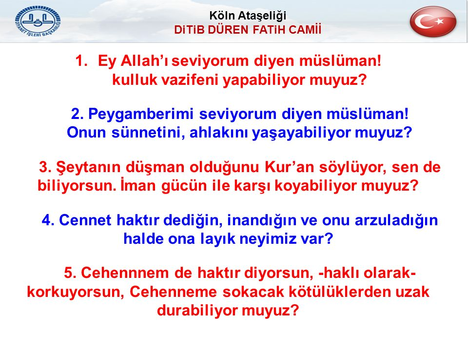 1.Ey Allah'ı seviyorum diyen müslüman. kulluk vazifeni yapabiliyor muyuz.