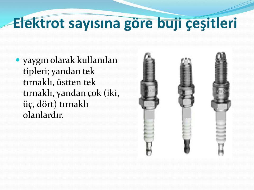 Elektrot sayısına göre buji çeşitleri yaygın olarak kullanılan tipleri; yandan tek tırnaklı, üstten tek tırnaklı, yandan çok (iki, üç, dört) tırnaklı