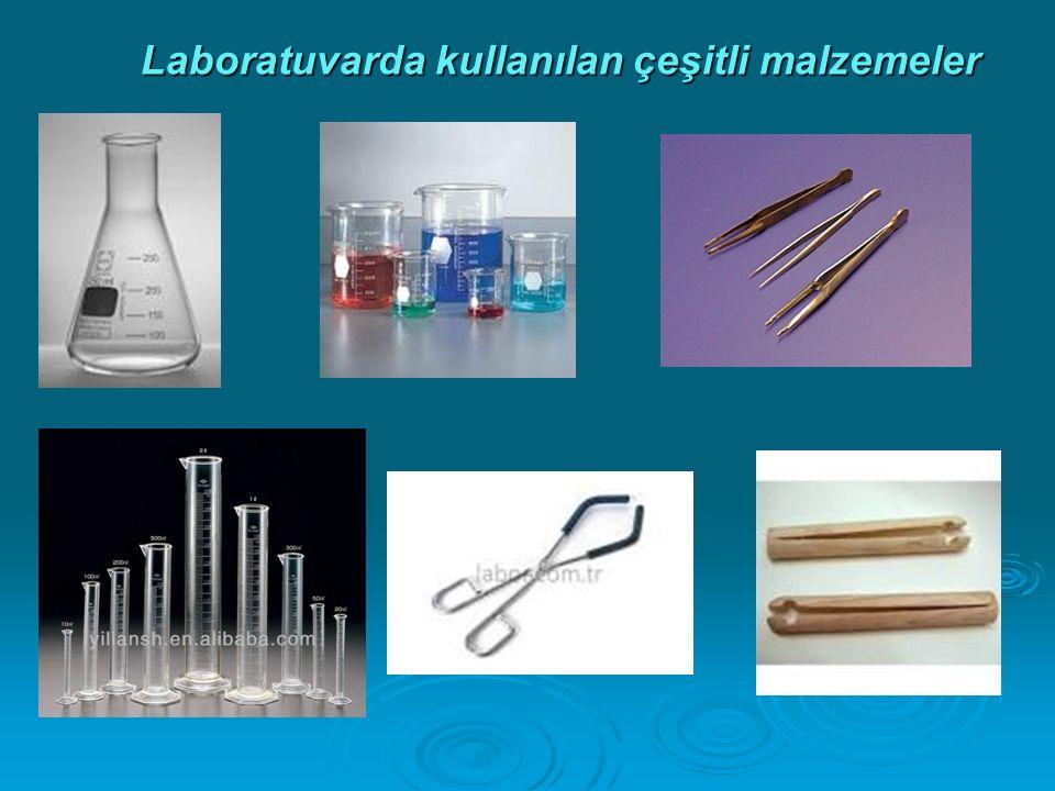 Laboratuvarda kullanılan çeşitli malzemeler