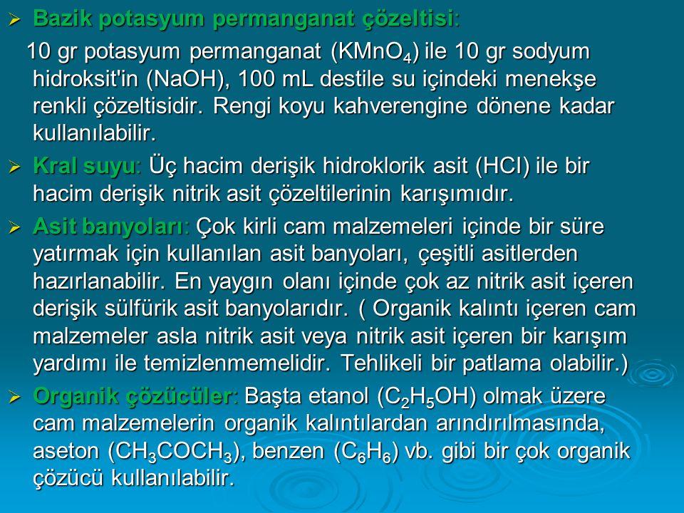  Bazik potasyum permanganat çözeltisi: 10 gr potasyum permanganat (KMnO 4 ) ile 10 gr sodyum hidroksit'in (NaOH), 100 mL destile su içindeki menekşe