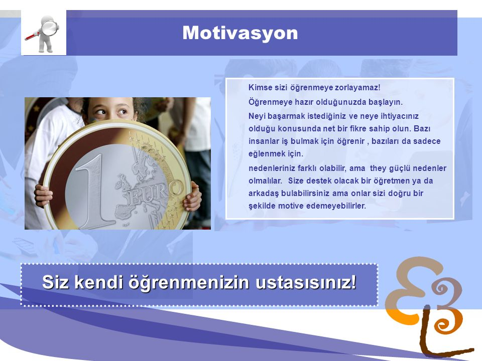 learning to learn network for low skilled senior learners Motivasyon Kimse sizi öğrenmeye zorlayamaz.