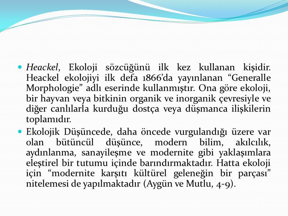 Heackel, Ekoloji sözcüğünü ilk kez kullanan kişidir.