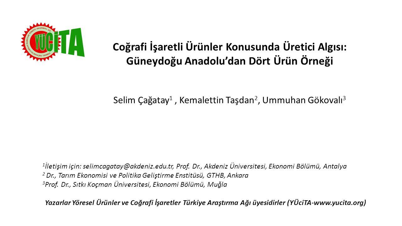 Coğrafi İşaretli Ürünler Konusunda Üretici Algısı: Güneydoğu Anadolu'dan Dört Ürün Örneği Selim Çağatay 1, Kemalettin Taşdan 2, Ummuhan Gökovalı 3 1 İ