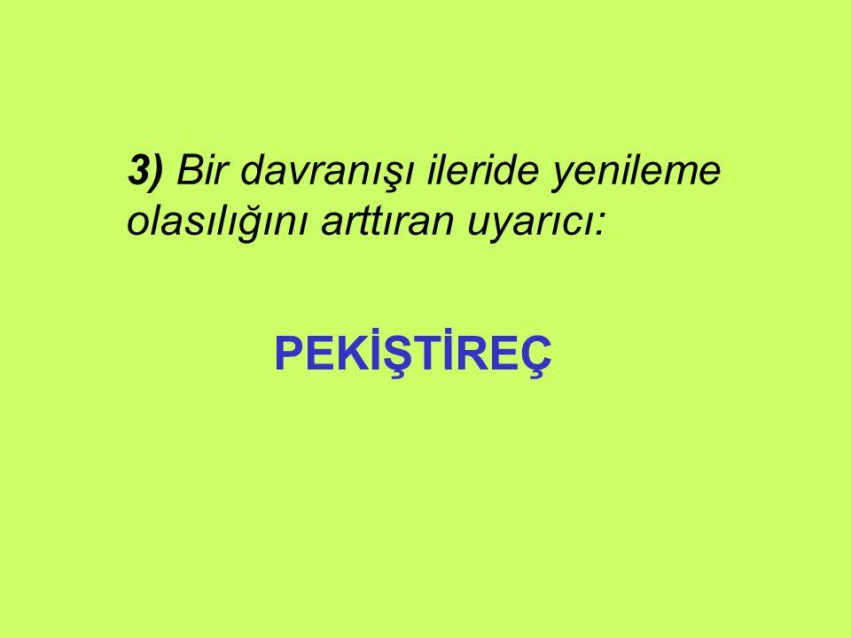 43) Davranış cümlelerinin sonunda yer alacak iki sözcük yazınız.