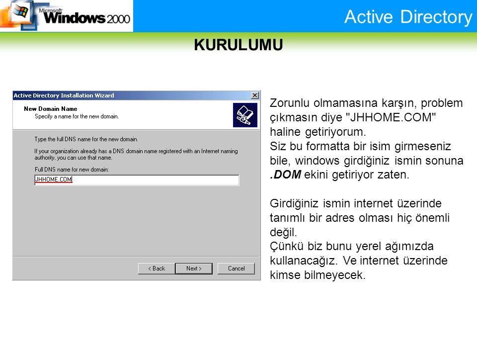 Active Directory KURULUMU Zorunlu olmamasına karşın, problem çıkmasın diye