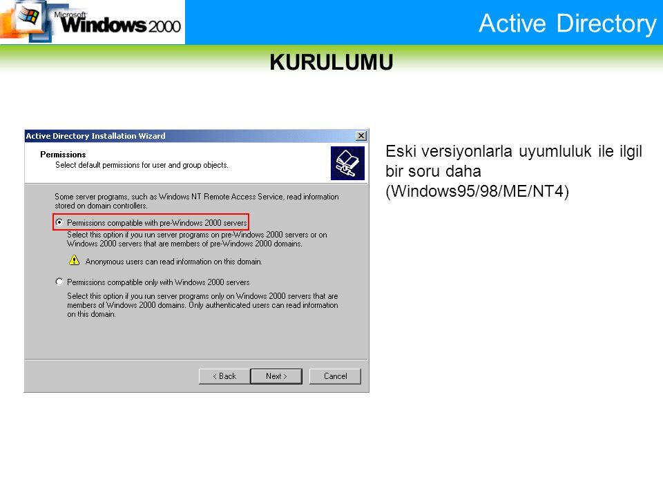Active Directory KURULUMU Eski versiyonlarla uyumluluk ile ilgil bir soru daha (Windows95/98/ME/NT4)