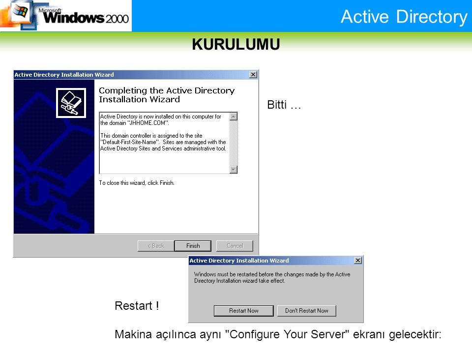 Active Directory KURULUMU Bitti … Restart ! Makina açılınca aynı