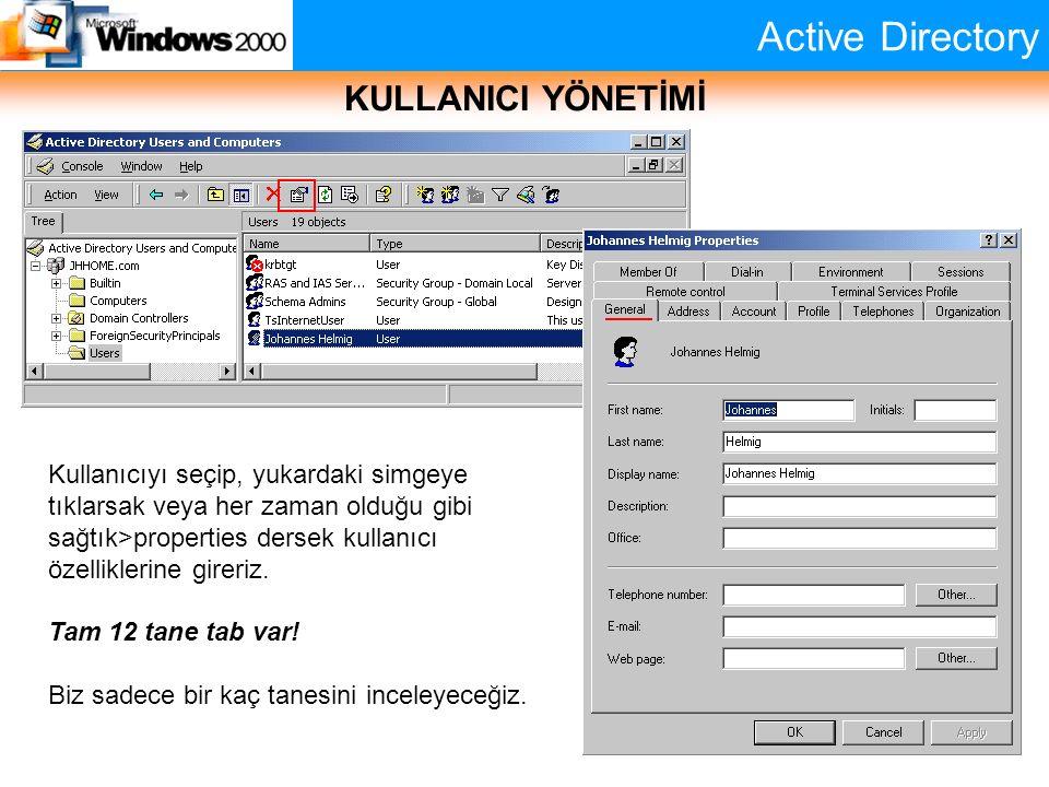 Active Directory KULLANICI YÖNETİMİ Kullanıcıyı seçip, yukardaki simgeye tıklarsak veya her zaman olduğu gibi sağtık>properties dersek kullanıcı özell