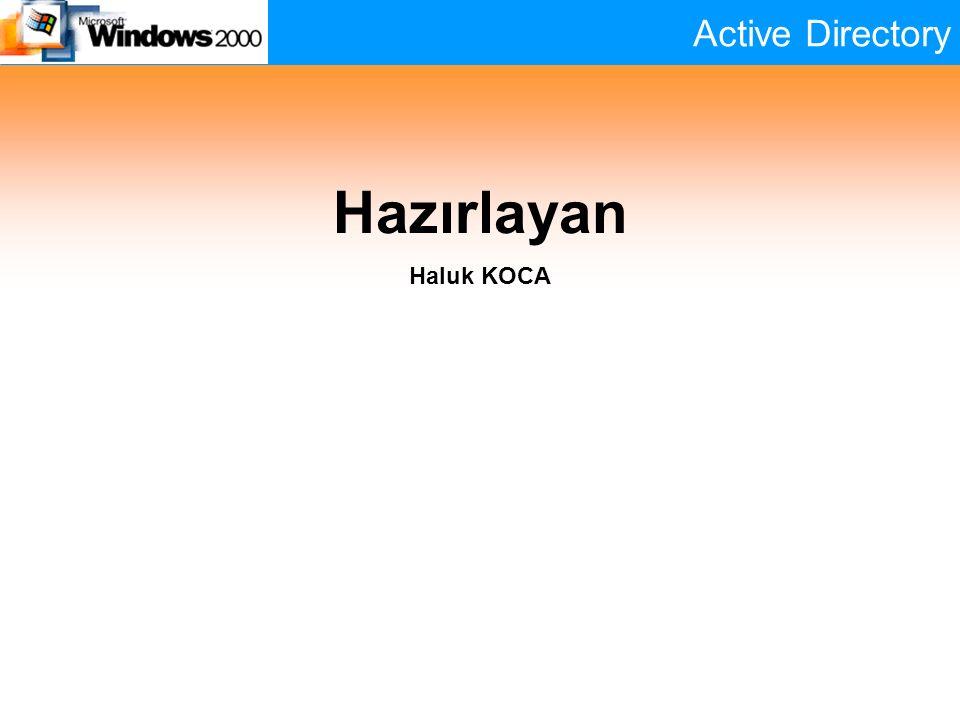 Active Directory Hazırlayan Haluk KOCA