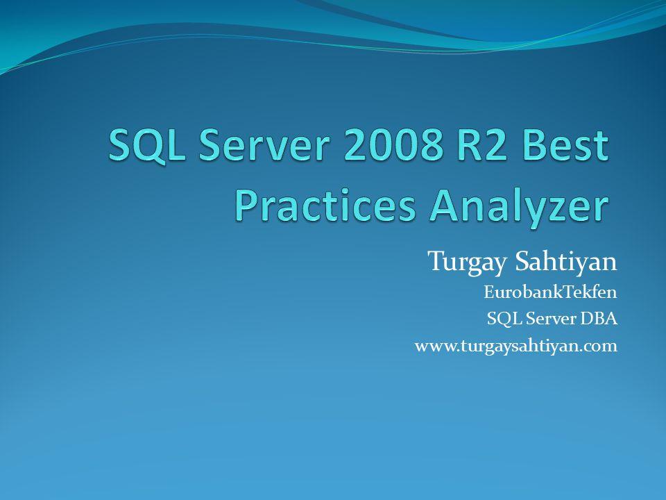 Ajanda SQL Server BPA Nedir.Best Practice Kavramı Nedir.