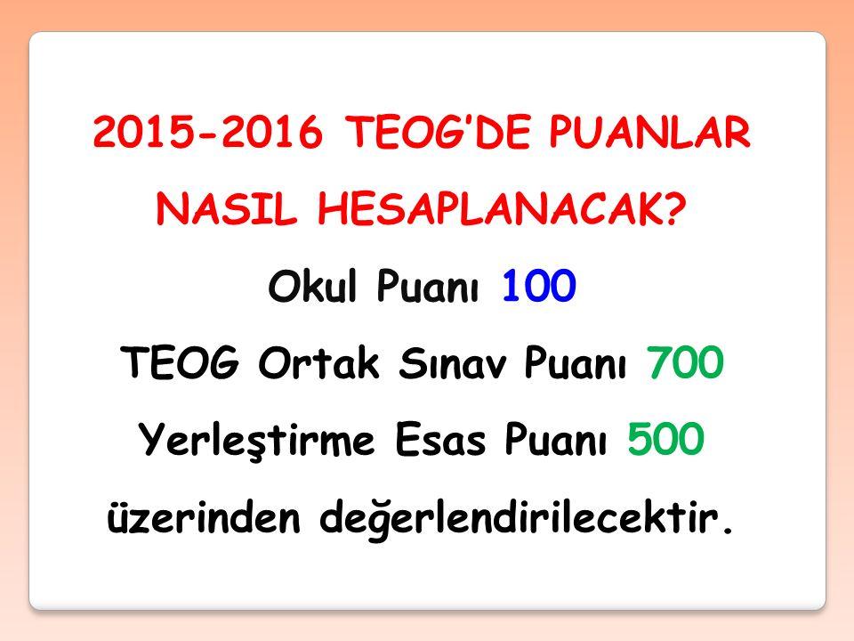 2015-2016 TEOG'DE PUANLAR NASIL HESAPLANACAK.