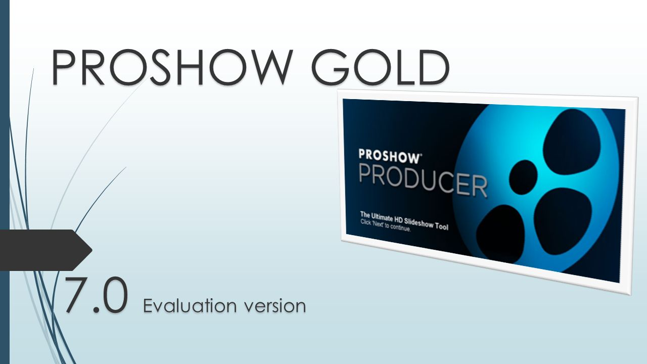 PROSHOW GOLD 7.0 Evaluation version
