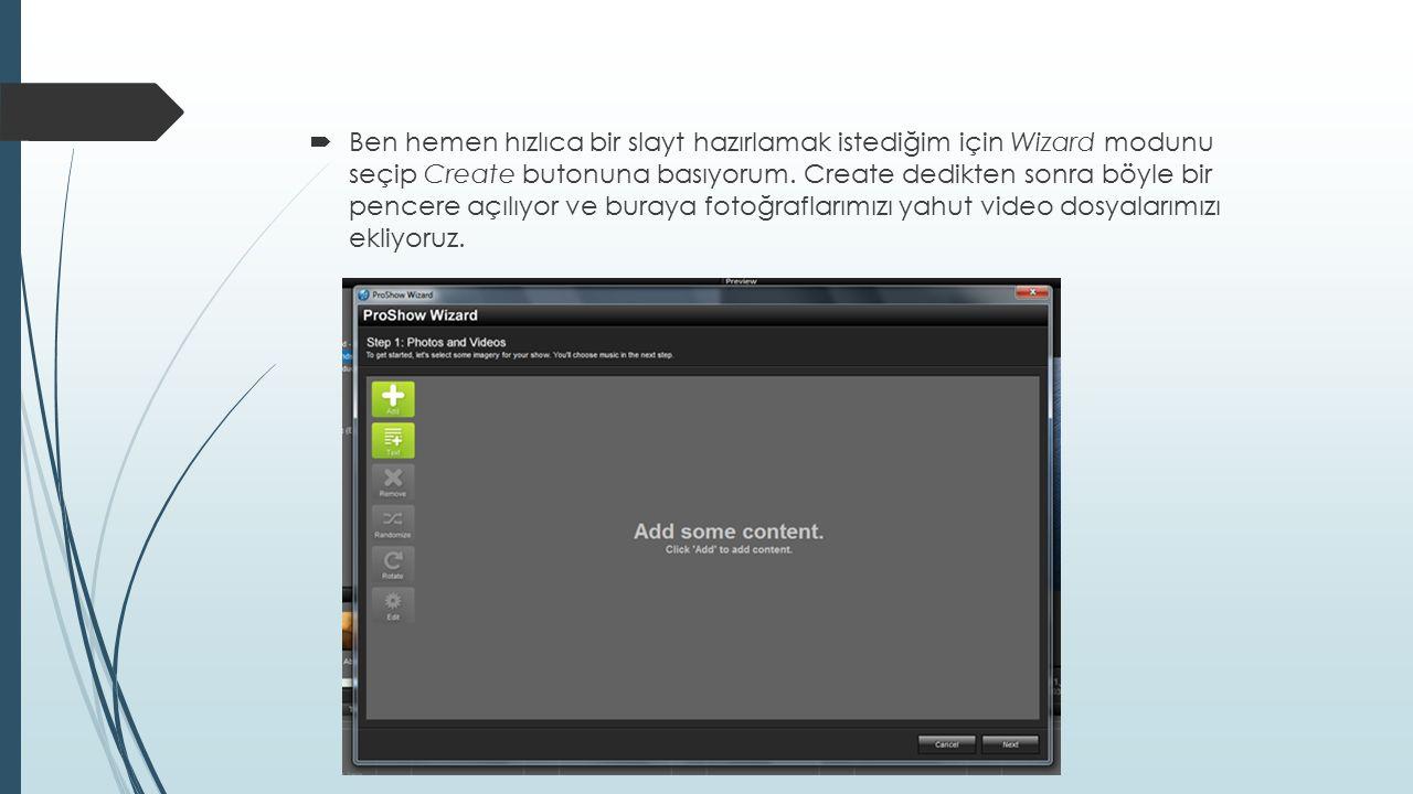 Ben hemen hızlıca bir slayt hazırlamak istediğim için Wizard modunu seçip Create butonuna basıyorum.