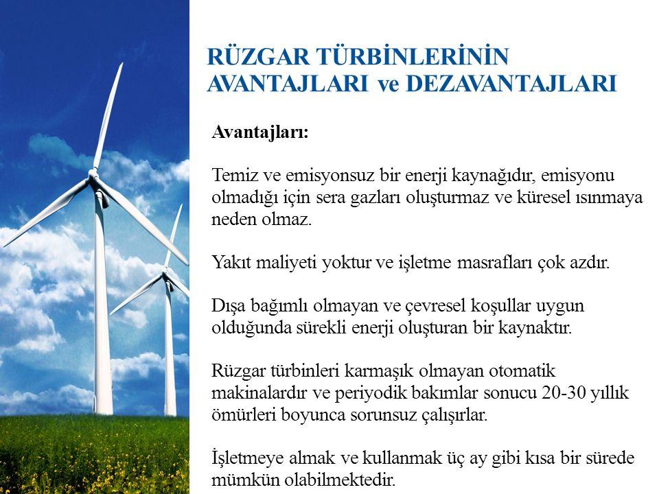 Avantajları: Temiz ve emisyonsuz bir enerji kaynağıdır, emisyonu olmadığı için sera gazları oluşturmaz ve küresel ısınmaya neden olmaz. Yakıt maliyeti