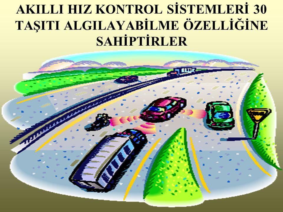 ACC HIZ KONTROL SİSTEMİNİN DEĞERLENDİRİLMESİ SİSTEM, trafiğin akışıyla seyir davranışlarını koordine ederek sürücünün yorgunluk ve stresini azaltır.