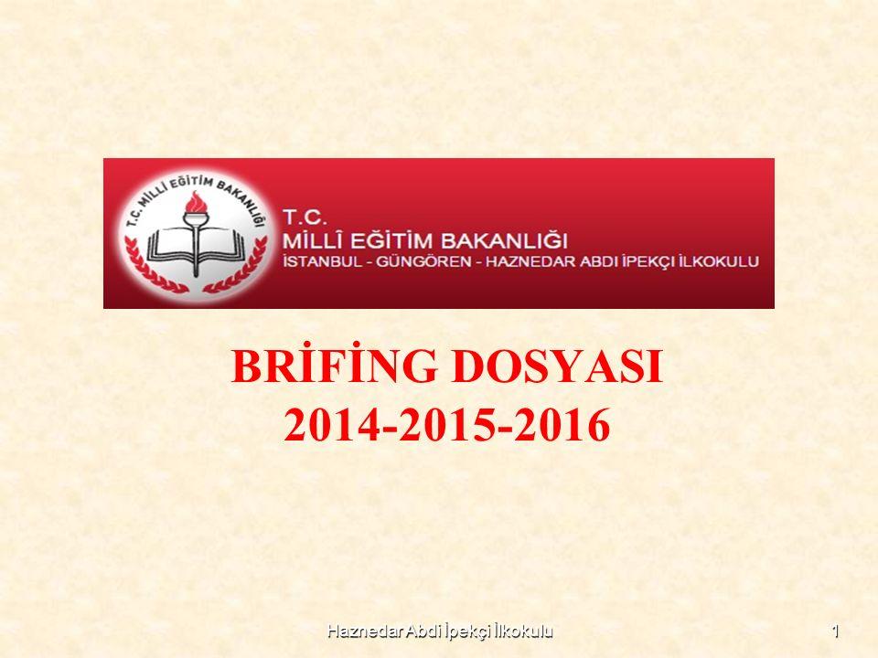 BRİFİNG DOSYASI 2014-2015-2016 1Haznedar Abdi İpekçi İlkokulu