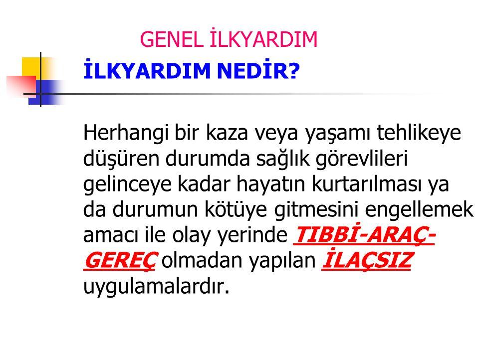 GENEL İLKYARDIM ACİL TEDAVİ NEDİR.